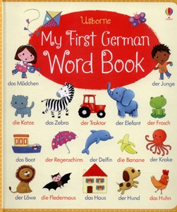 Usborne my first German word book by Felicity Brooks