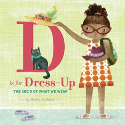 D is for dress-up by Maria Carluccio