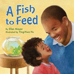 A fish to feed by Ellen Mayer