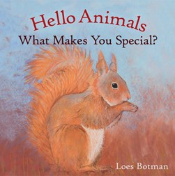 Hello animals. What makes you special? by Loes Botman