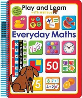 Play and Learn with Wallace Everyday Maths by Roger Priddy