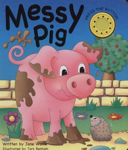 Messy Pig by Jane Wolfe