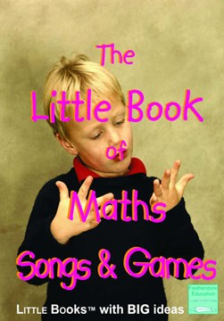 The little book of maths songs and games by Sally Featherstone