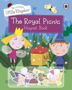 Ben and Holly's Little Kingdom: The Royal Picnic Magnet Book by Ben and Holly's Little Kingdom