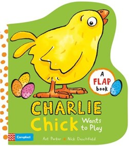 Charlie Chick wants to play by Ant Parker