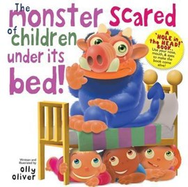 The monster scared of children under its bed! by Olly Oliver