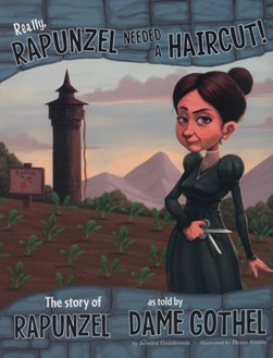 Really, Rapunzel needed a haircut! by Jessica Gunderson