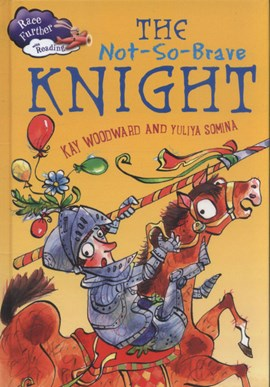 The not-so-brave knight by Kay Woodward