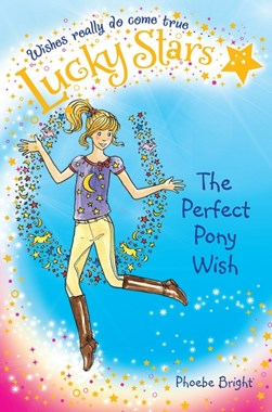 Lucky Stars The Perfect Pet Wish  P/B by Phoebe Bright