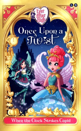 Ever After High When The Clock Strikes Cupid P/B by Mattel