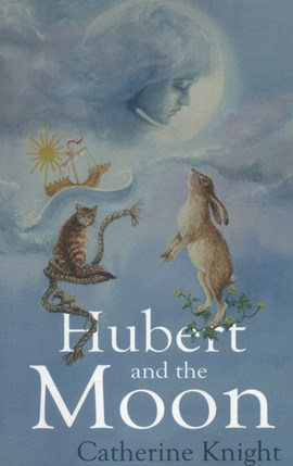 Hubert and the moon by Catherine Knight
