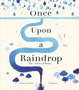 Once upon a raindrop by James Carter