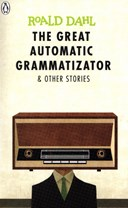 The great automatic grammatizator & other stories