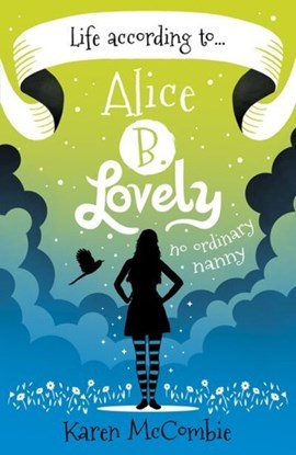Life according to ... Alice B. Lovely by Karen McCombie