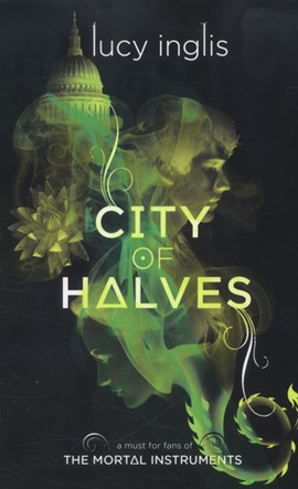 City of halves by Lucy Inglis