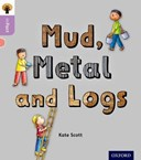 Mud, metal and logs