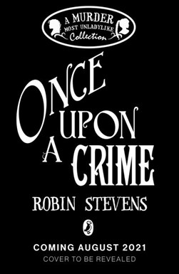 Once Upon a Crime by Robin Stevens