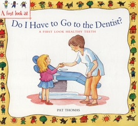 Do I have to go to the dentist? by Pat Thomas