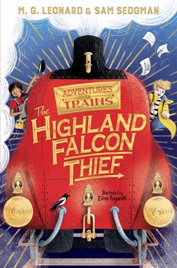 The Highland Falcon thief by M. G Leonard