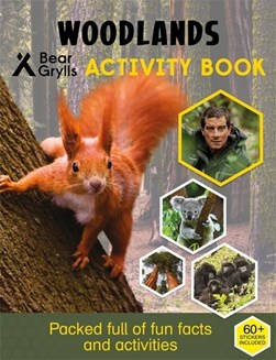 Bear Grylls Sticker Activity: Woodlands by Bear Grylls