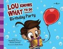 Lou Knows What to Do: Birthday Party
