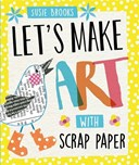 Let's make art with scrap paper
