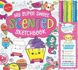 My Super Sweet Scented Sketchbook by Editors of Klutz
