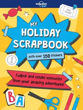 My Holiday Scrapbook by Lonely Planet Kids