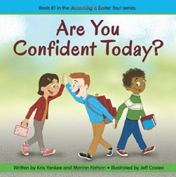 Are you confident today? by Kris Yankee
