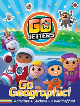 Go Jetters: Go Geographic! by Go Jetters