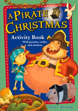 A Pirate Christmas Activity Book by Suzy Senior