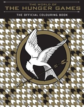 World Of The Hunger Games The Official Colouring Book P/B by Scholastic