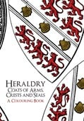 Heraldry: Coats of Arms, Crests and Seals A Colouring Book