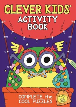 The Clever Kids' Activity Book by Chris Dickason