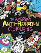 The Amazing Anti-Boredom Colouring Book