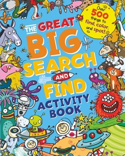 The Great Big Search and Find Activity Book by Joelle Dreidemy