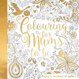 Colouring for Mums-To-Be P/B by Bethan Janine