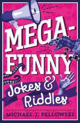 Mega-Funny Jokes & Riddles by Michael J Pellowski