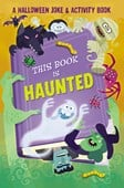 This Book is Haunted!: A Halloween Joke & Activity Book