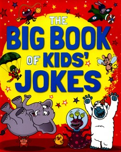 The big book of kids' jokes by Kay Barnham