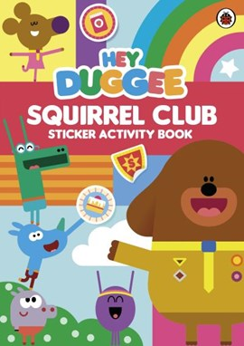 Hey Duggee: Squirrel Club Sticker Activity Book by