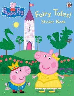 Peppa Pig: Fairy Tales! Sticker Book by Peppa Pig