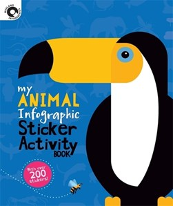 My Animal Infographic Sticker Activity Book by Wayland Publishers