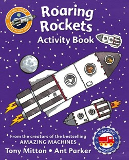 Amazing Machines Roaring Rockets Activity Book by Tony Mitton