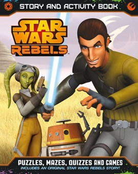 STAR WARS REBELS STORY & ACTIVITY BOOK P/B by
