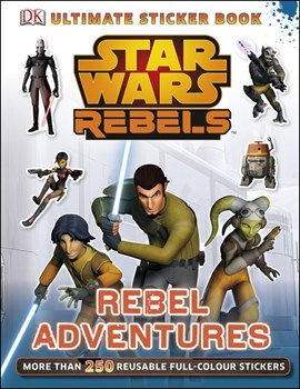 Star Wars Rebels Rebel Adventures Ultimate Sticker Book by DK