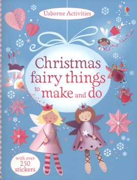 Christmas Fairy Things To Make & Do P/B by Rebecca Gilpin