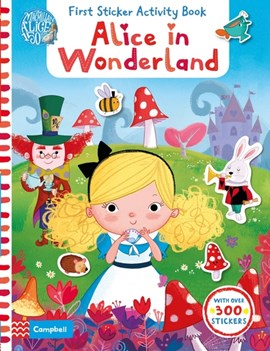 Alice in Wonderland: First Sticker Activity Book by Dan Taylor