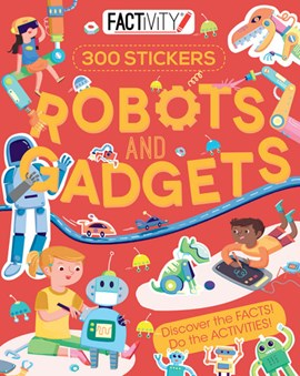 Factivity Robots And Gadgets Sticker Activity P/B (FS) by Steve Parker