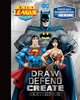 Justice League Draw Defend Create Sketchbook by Parragon Books Ltd